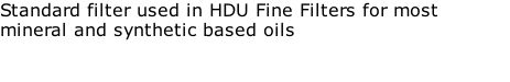 Standard filter used in HDU Fine Filters for most mineral and synthetic based oils